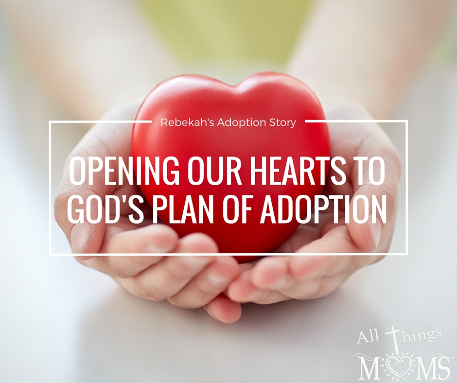 Rebekah's adoption story. Embryo adoption and private adoption. Opening our hearts to God's plan