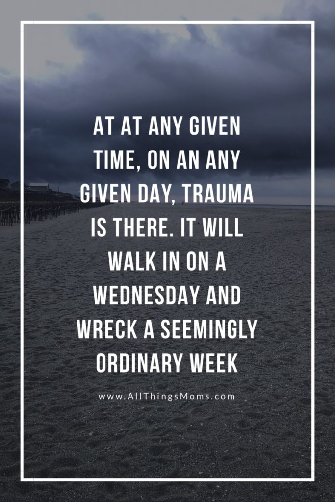 Trauma walks in and wrecks a seemingly ordinary week. An honest look at the affects of secondary trauma.